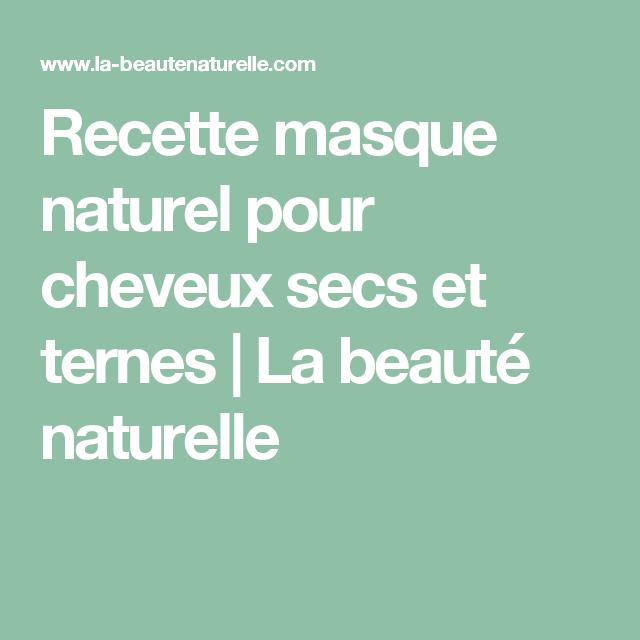 Recette de masque naturel pour cheveux secs
