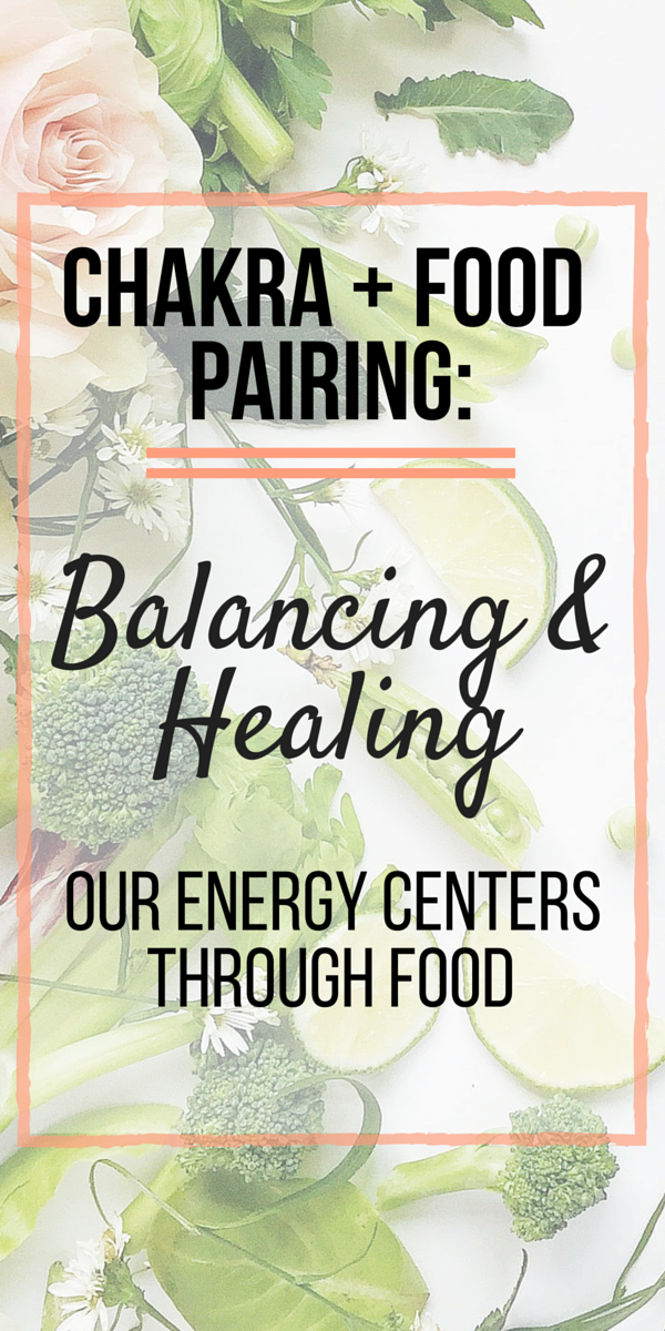 and Chakra Pairing: Balancing and Healing Our Energy Centers Through Food Food and Chakra Pairing. Learn all about our seven energy centers and how we can heal our bodies and balance our chakras with the food we eat!Food and Chakra Pairing. Learn all about our seven energy centers and how we can heal our bodies and balance our chakras with the food we eat!