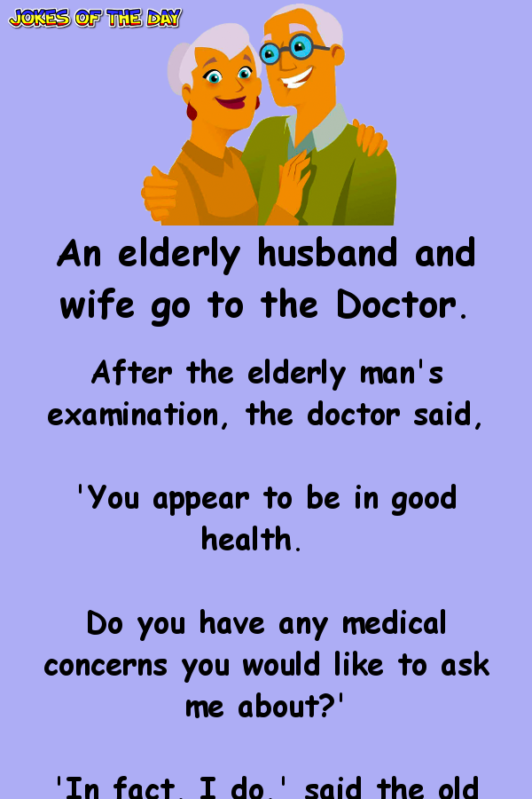 An Elderly Husband And Wife Go To The Doctor His Problem Is Marriage Quotes Funny Husband Quotes Funny Family Quotes Funny