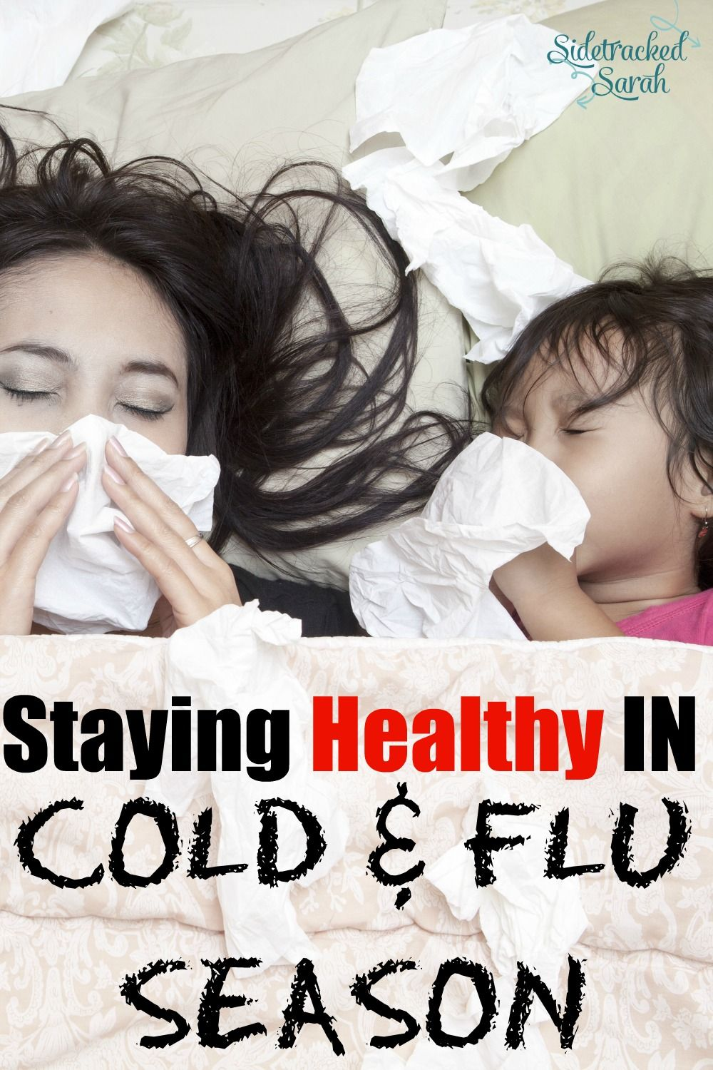Our family of 9 uses these tips to keep us healthy throughout the cold and flu season.  They work wonders!  #ColdFluAndYou via @SidetrackSarah