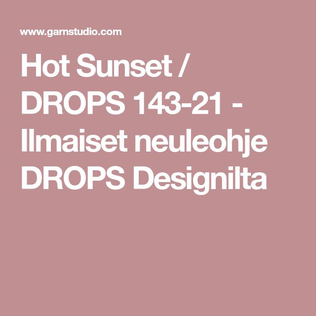 Hot Sunset / DROPS 143-21 - Ilmaiset neuleohje DROPS Designilta