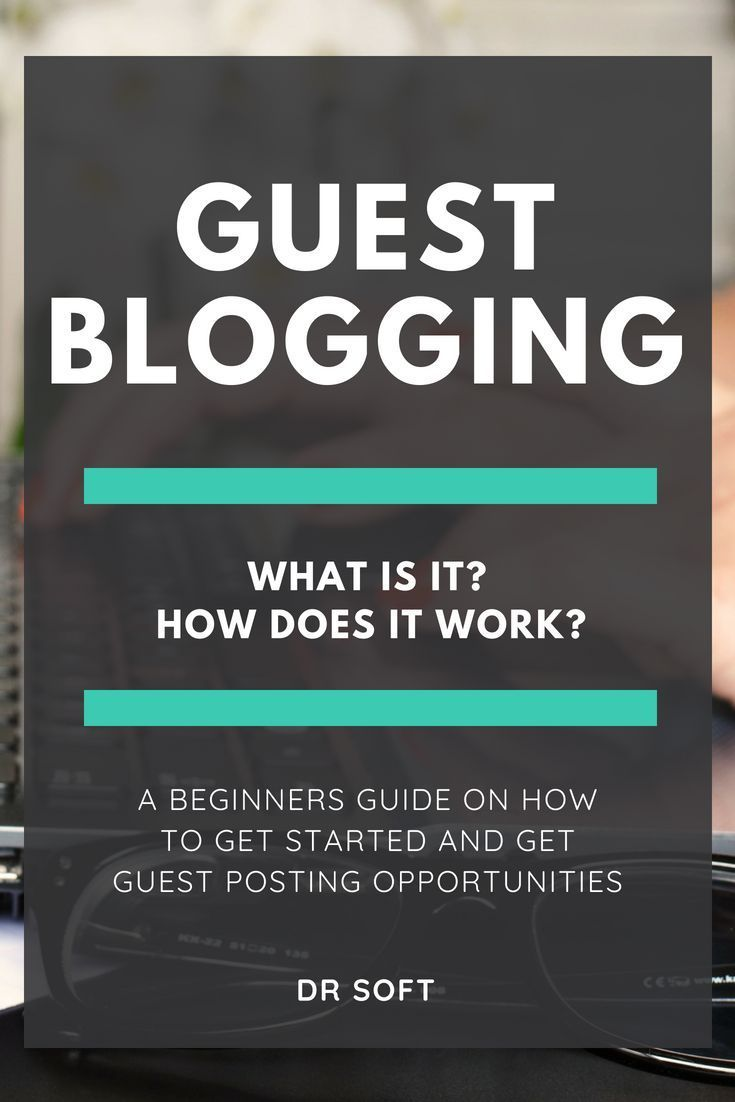 The Guide to Guest Blogging – How to Find the Best