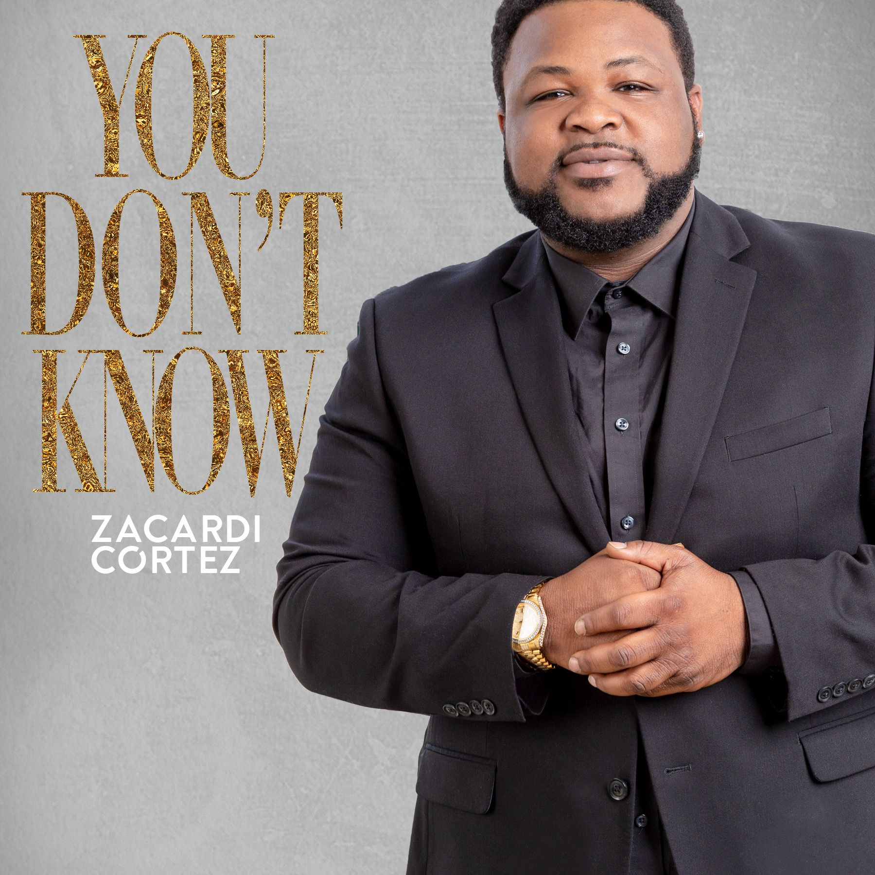 Zacardi Cortez You Don T Know Spiritual Songs Lyrics Gospel Song