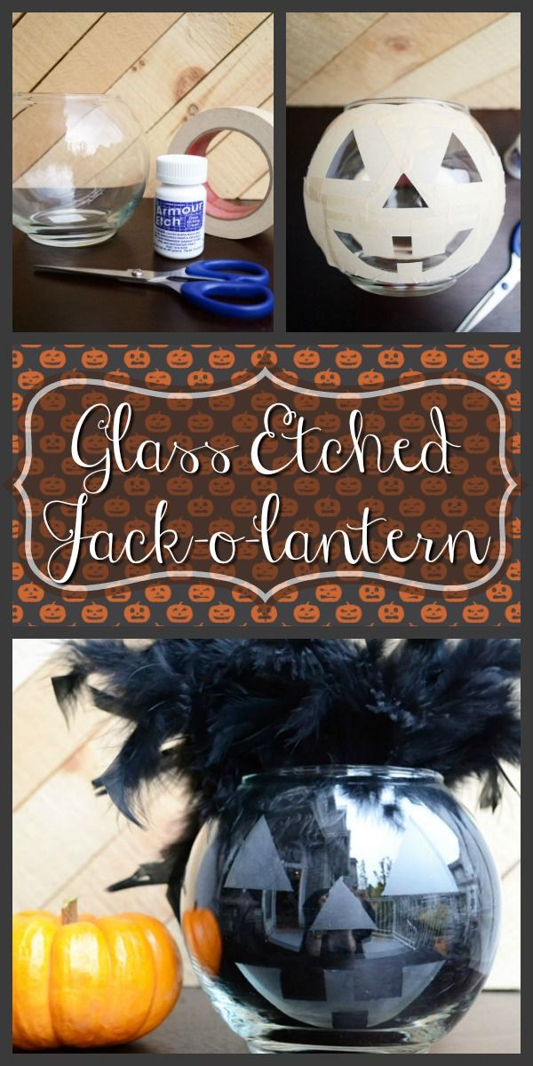 How to Make a Glass Etched Jack-o-lantern Halloween jack, Glass - create halloween decorations