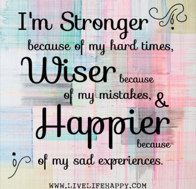 Stronger Wiser Happier Projects To Try Life Quotes Positive