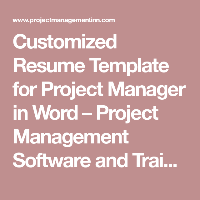 Customized Resume Template For Project Manager In Word  Project