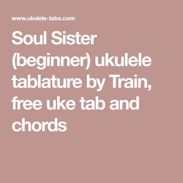 Soul Sister Beginner Ukulele Tablature By Train Free Uke Tab And