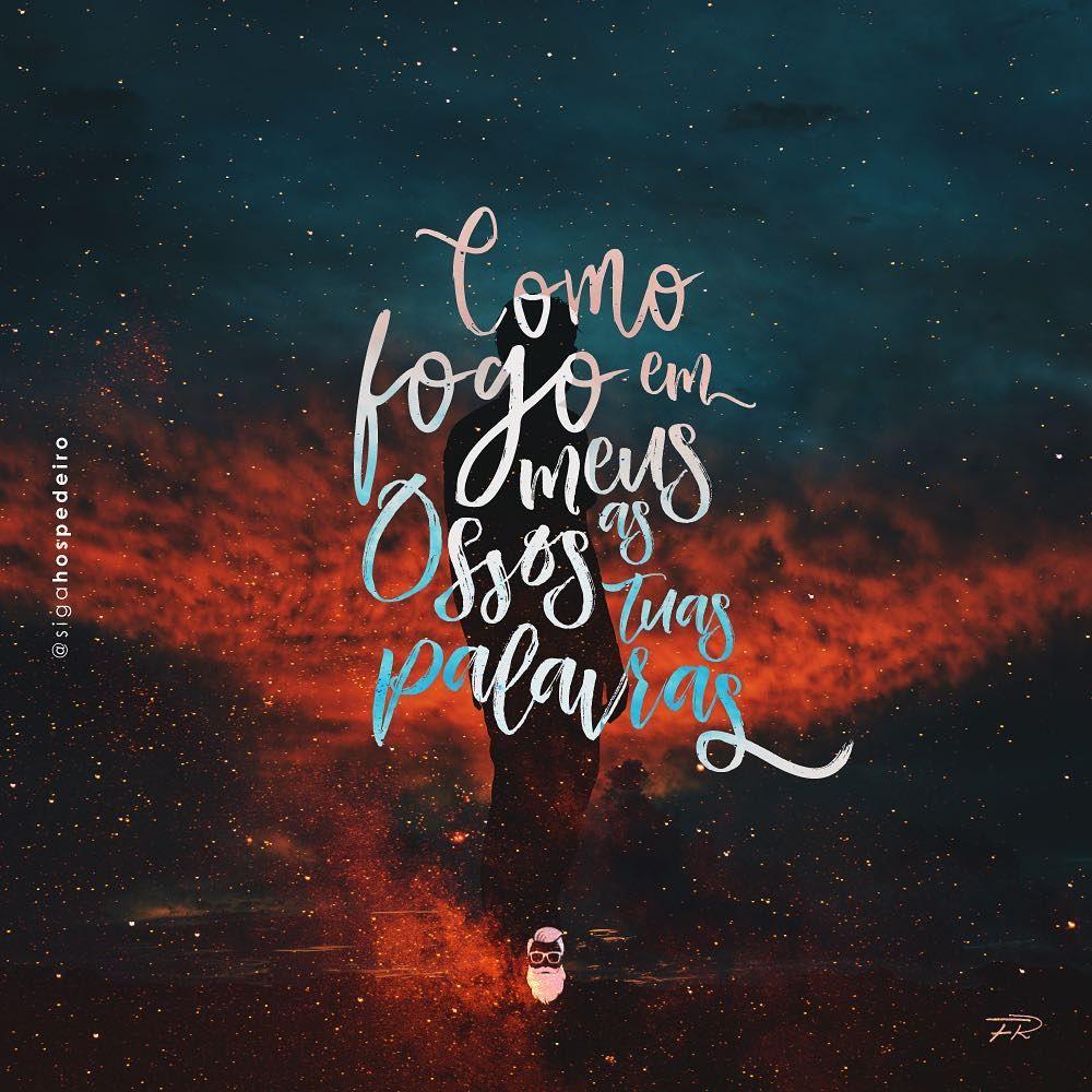 Fogo Em Meus Ossos At Alessandrovilasboas Frases De Deus