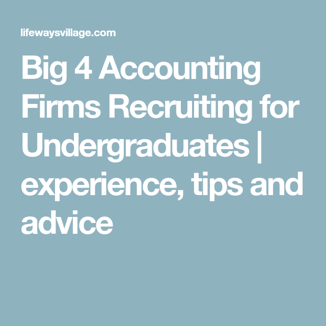 e68a921ec3714efc0af2d7a035b8f911 - How To Get Into The Big Four Accounting Firms