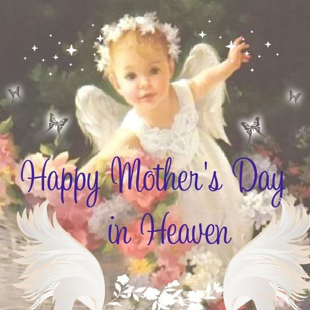 Happy Mother S Day In Heaven Mother S Day In Heaven Mother S Day In Heaven Mom In Heaven Mothers Day Poems