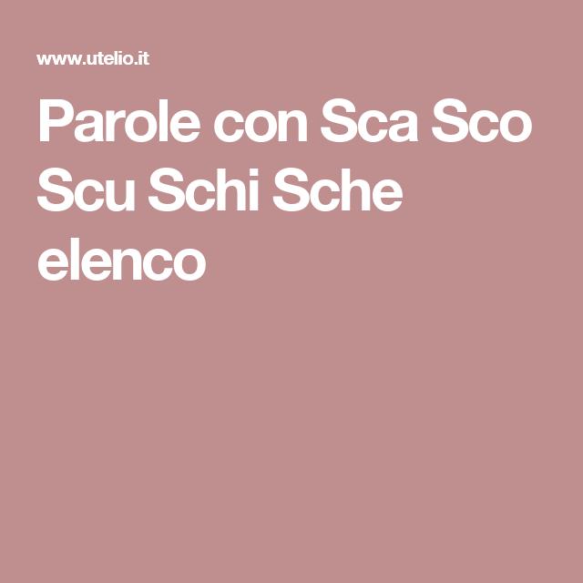 Parole Con Sca Sco Scu Schi Sche Elenco Logopedia Math