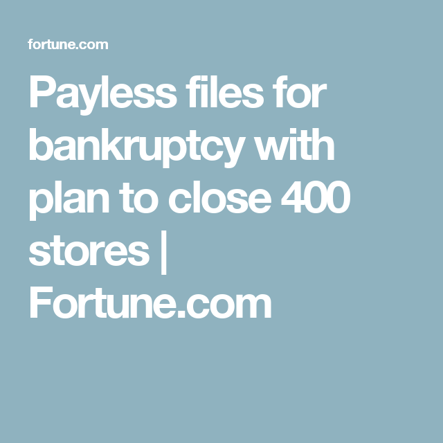 Payless files for bankruptcy with plan to close 400 stores | Fortune.com