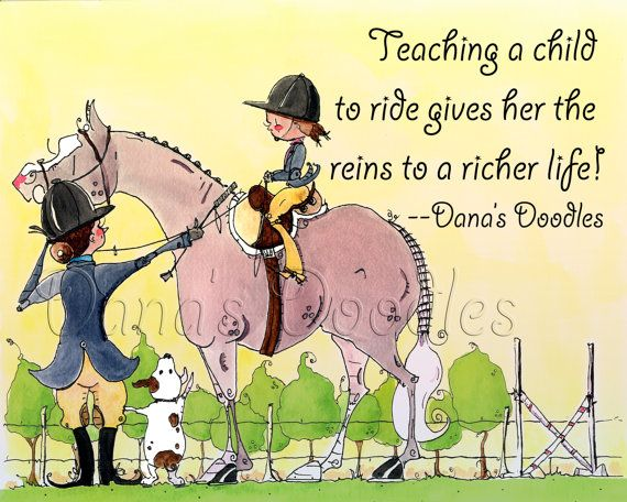 Riding Instructor Print. Teaching a child to ride, gives her the reins to a richer life. My original saying and artwork. You will receive a 8x10 300