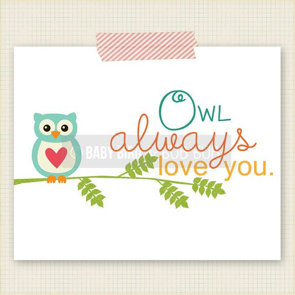 Owl Always Love You Art Print - Kids Room Art - Baby Children Nursery Custom Wall Print Poster. $15.00, via Etsy.