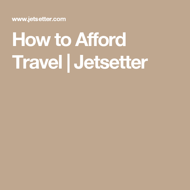 Photo of How to Afford Travel