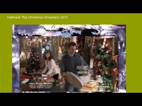 Hallmark The Christmas Ornament 2015 - YouTube | CHRISTMAS MOVIE ...