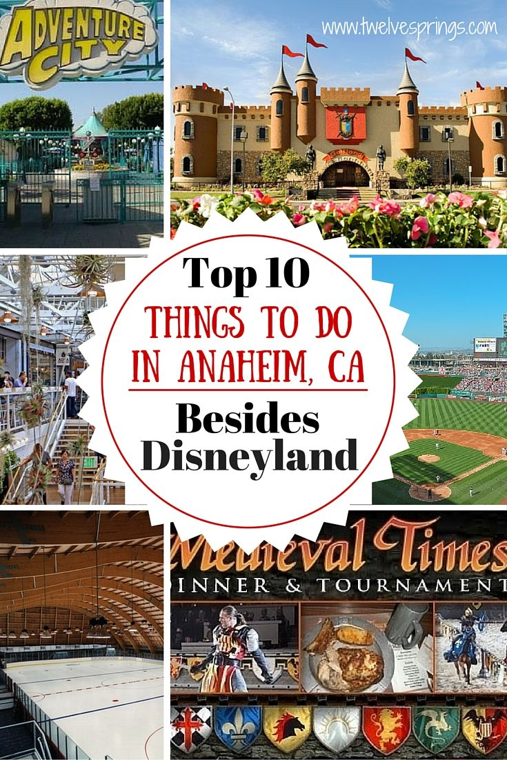 Great Ideas For Kids Top Things To Do In Anaheim CA Besides - 10 things to see and do in california