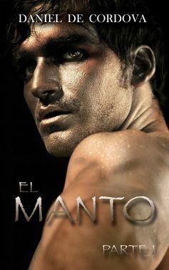 EL MANTO: PARTE I