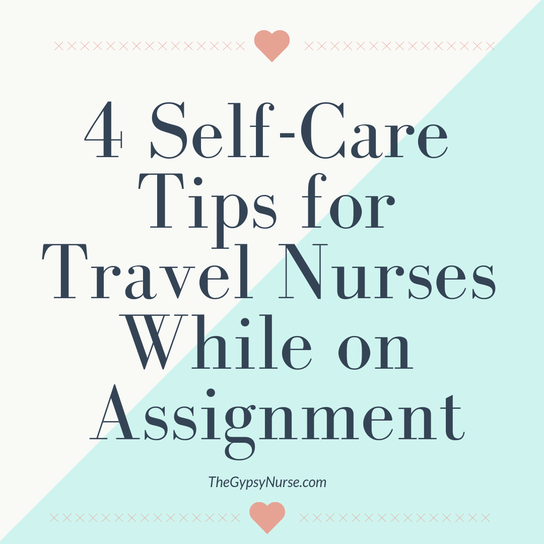 4 SelfCare Tips for Travel Nurses While on Assignment