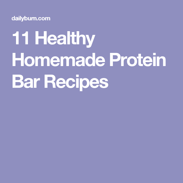 11 Healthy Homemade Protein Bar Recipes