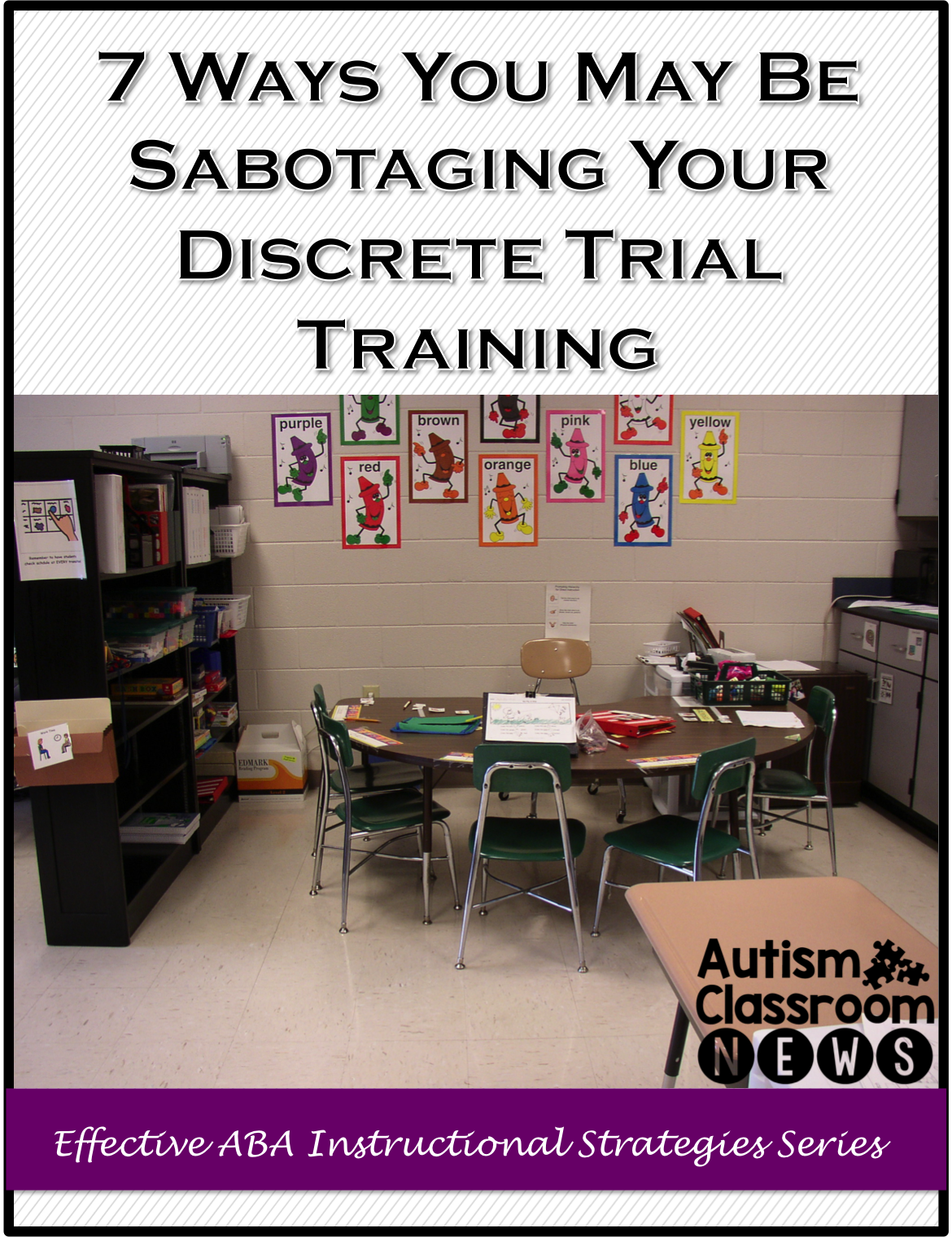 7 Ways You Could Be Sabotaging Your Discrete Trial