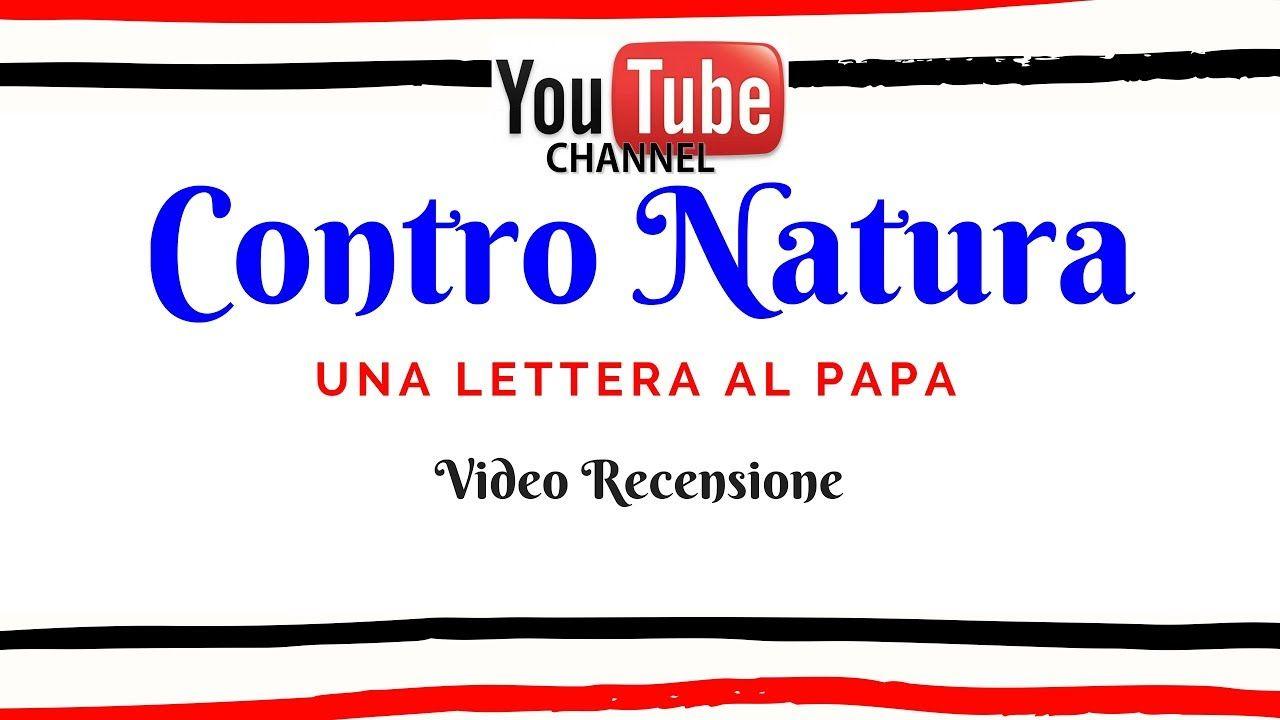 Contro Natura Una Lettera Al Papa Di Francesco Remotti Video Present Lettera Video Papa