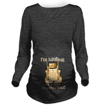 fdcc6062c Hauling a Precious Load Long Sleeve Maternity T-Shirt | Trucker ...