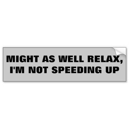 Shop relax tailgater bumper sticker created by talkingbumpers