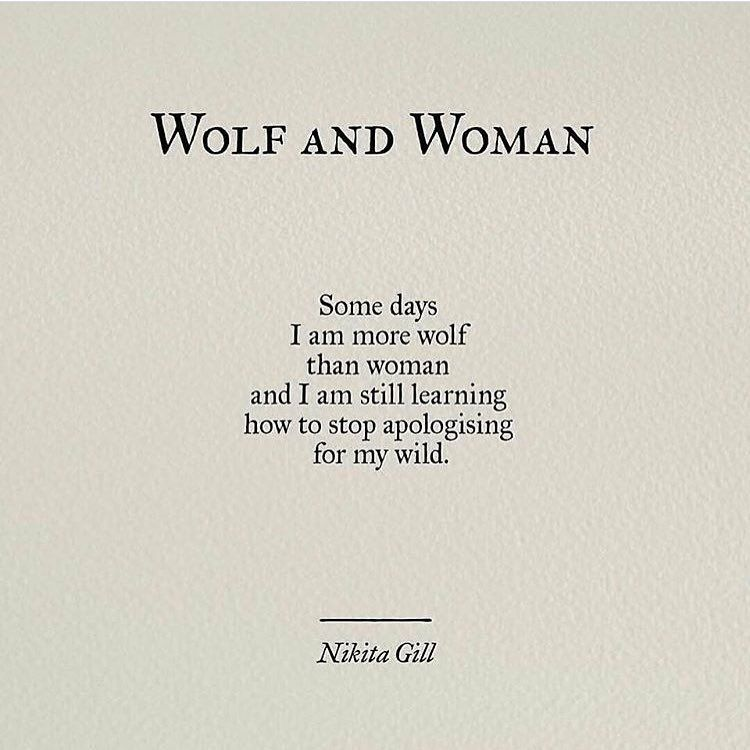 Some Days I Am More Wolf Than Woman And I Am Still Learning How To