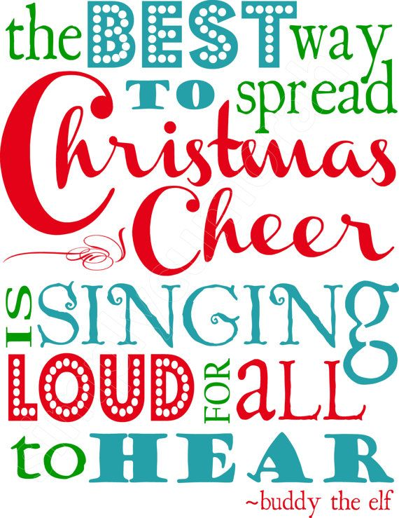 The best way to spread Christmas cheer is singing lout for