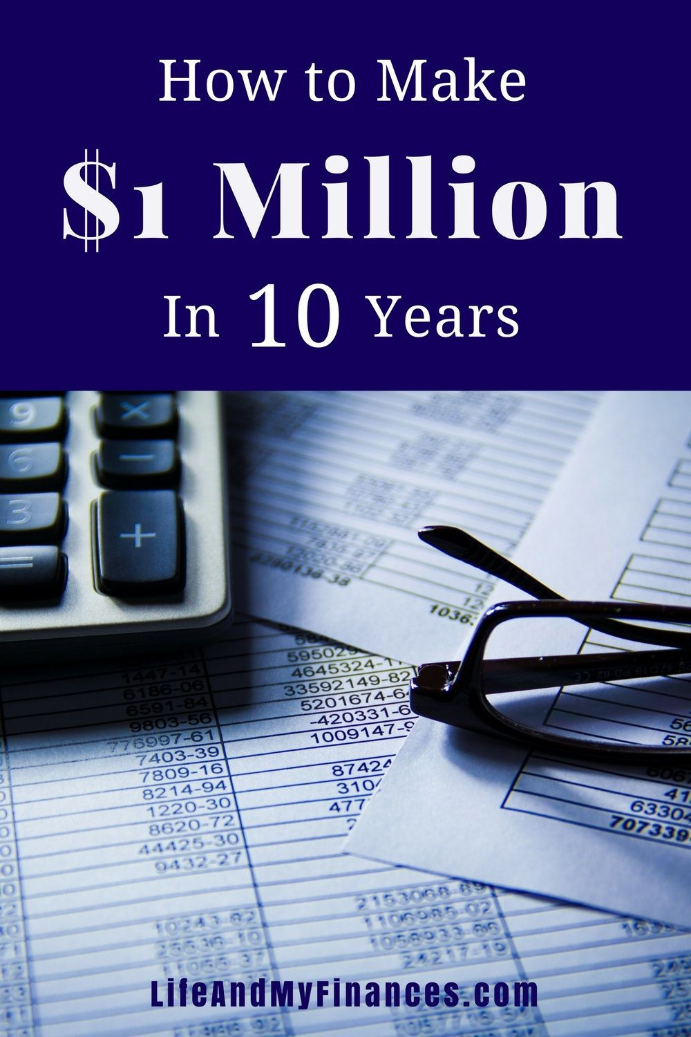 How to Make a Million Dollars in 10 Years Mortgage