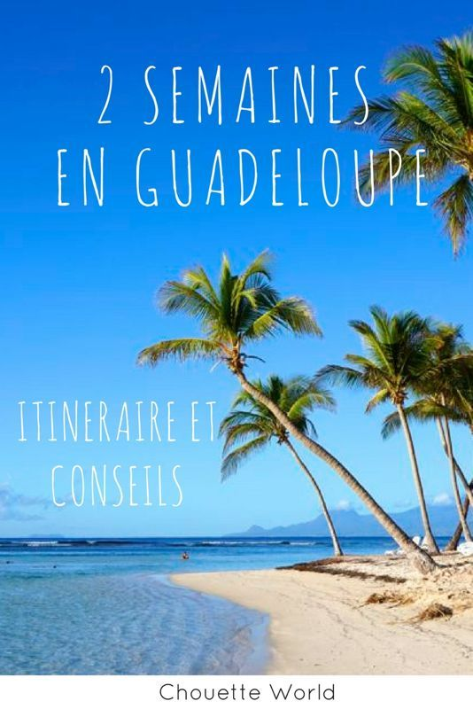 2 semaines en guadeloupe itineraire guadeloupe fwi pinterest guadeloupe guadeloupe. Black Bedroom Furniture Sets. Home Design Ideas