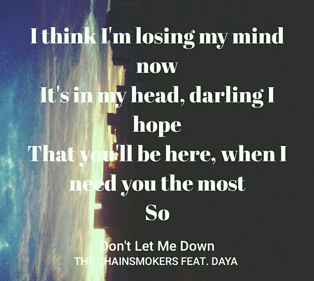 Dont Let Me Down Chainsmokers Lyrics Lyrics Songs Let It Be