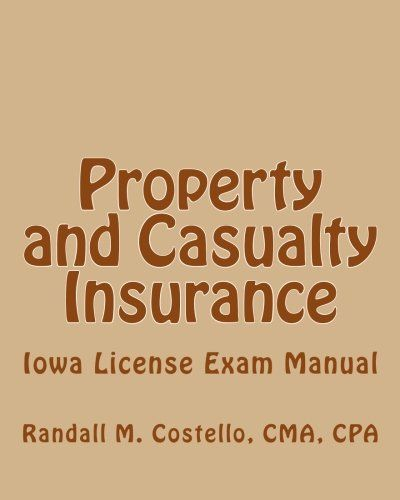 Property And Casualty Insurance Iowa License Exam Manual If Your