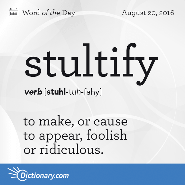 Can You Use Stultify In A Sentence Wotd Wordoftheday