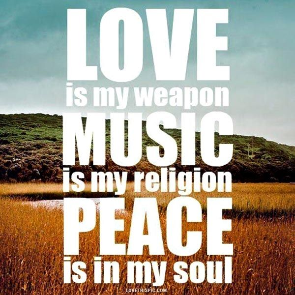 Peace And Love Quotes Custom Love Music Peace Love Love Quotes Quotes Photography Music Quote