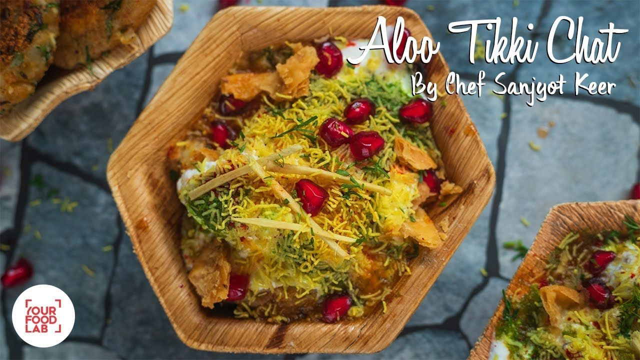 Aloo tikki chat recipe chef sanjyot keer your food lab