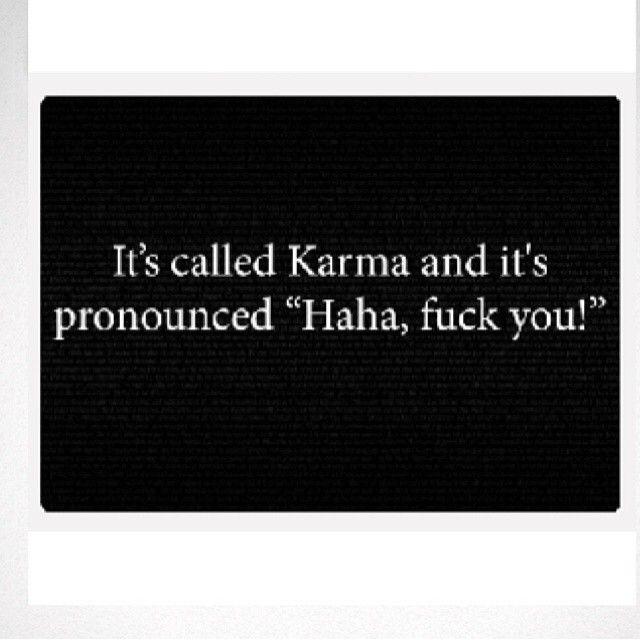 Karma !!!
