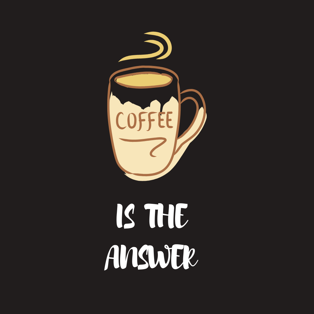 Whatever The Question We Believe Coffee Is The Answer A Tough Day Can Be Made Just A Little Better By Relaxing Coffee Quotes Tough Day This Or That Questions