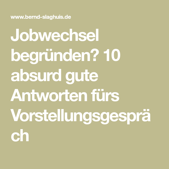 Jobwechsel Begründen 10 Absurd Gute Antworten Fürs