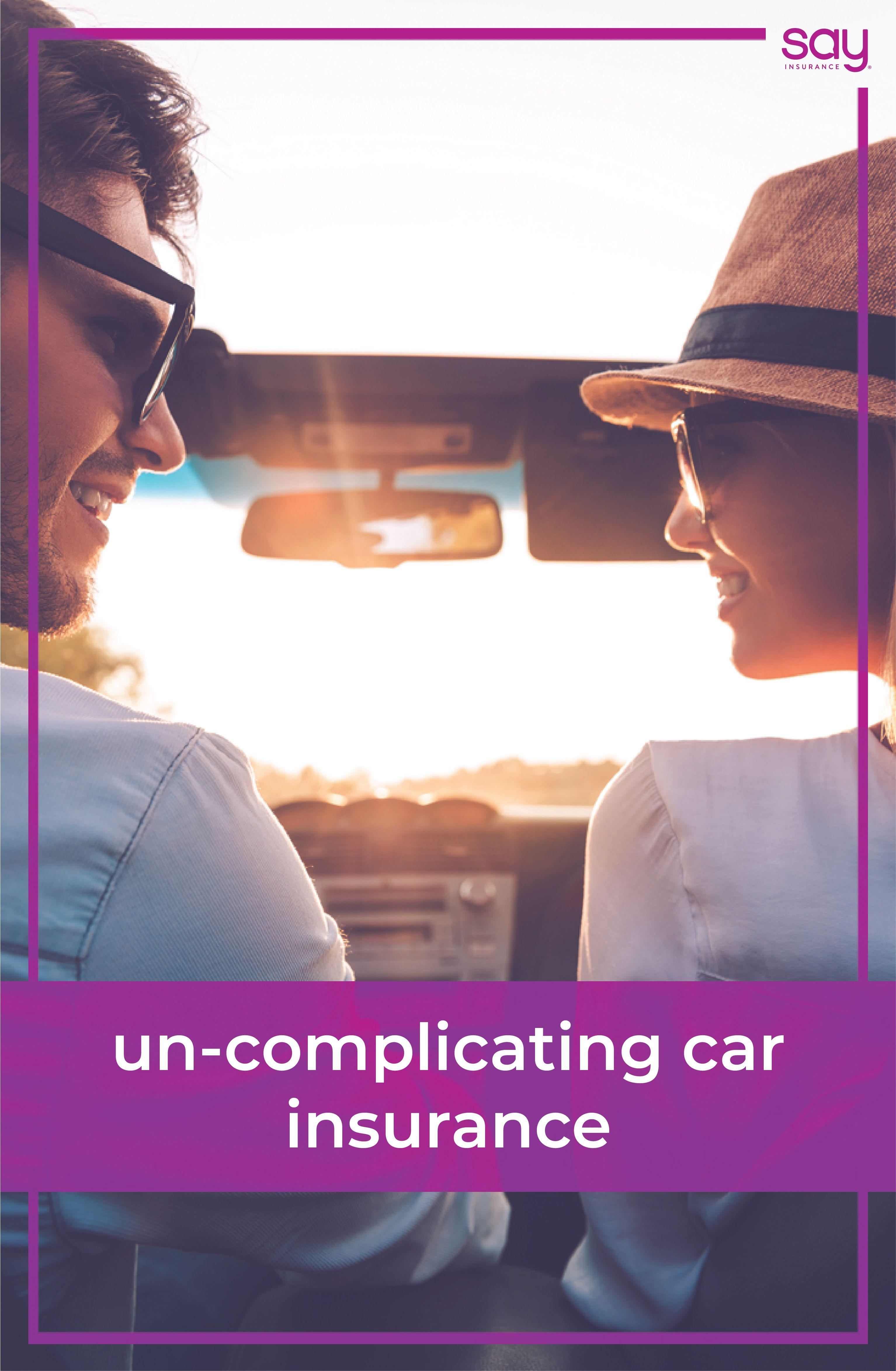 Say It Simple Un Complicating Car Insurance Car Insurance All