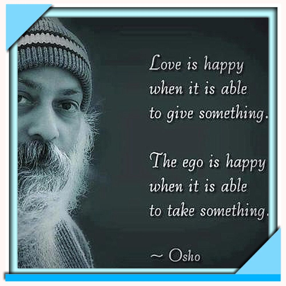 Spiritual Quotes About Love Osho Quote Love Is Happy When It Can Give Something