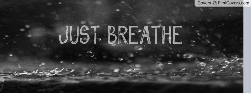 just breathe Facebook Profile Cover 1323031 Facebook