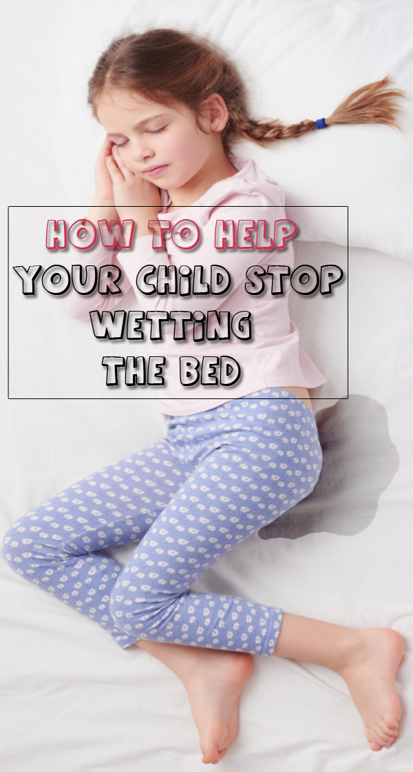 How To Help Your Child Stop Wetting The Bed Bed Wetting Child