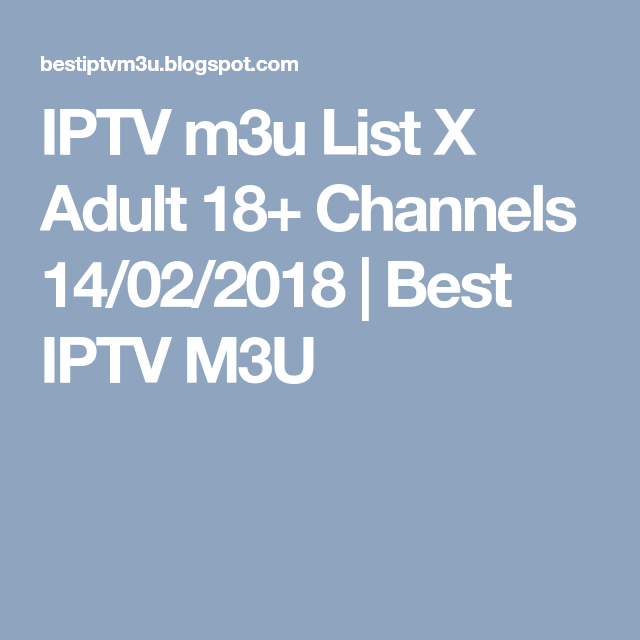 IPTV m3u List X Adult 18+ Channels 14/02/2018 | Best IPTV M3U | adut
