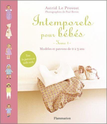 Bien-aimé Intemporels pour bébés : Modèles et patrons de 0 à 3 ans | Couture  DO69