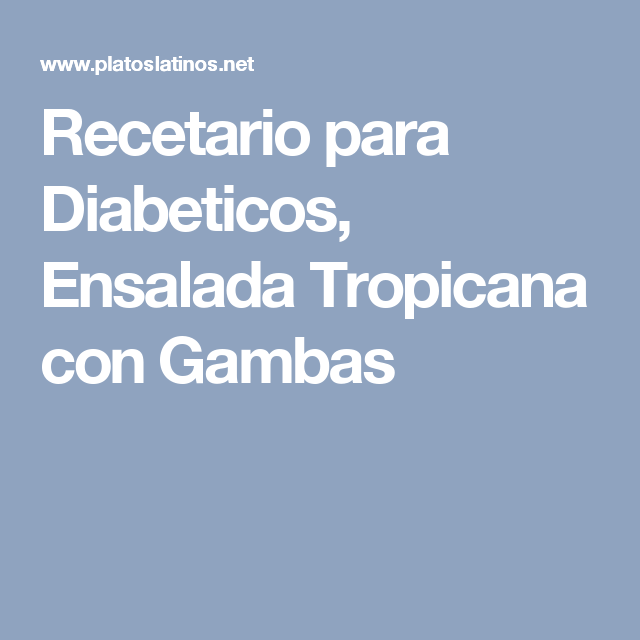 Recetario para Diabeticos, Ensalada Tropicana con Gambas