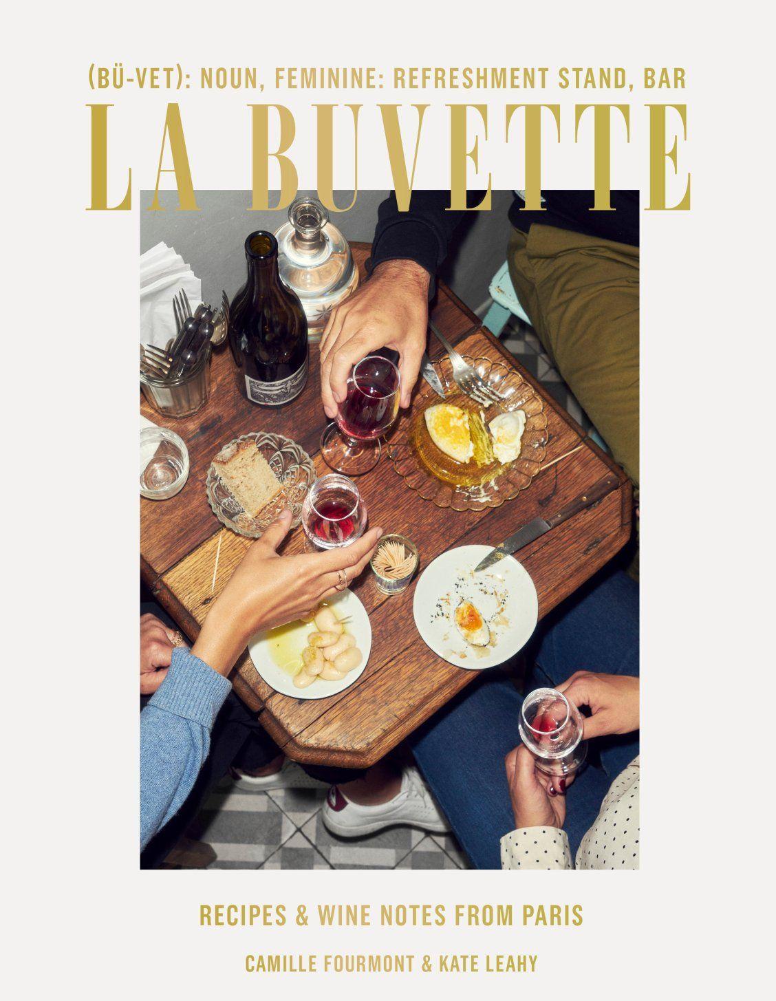 La Buvette By Camille Fourmont Kate Leahy 9781984856692 Penguinrandomhouse Com Books New Cookbooks Best Cookbooks Cookbook