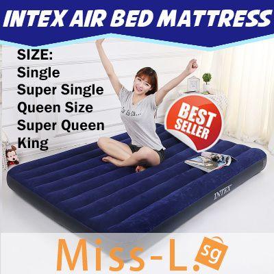 Single Super Single Queen Size Available Intex Air Bed Mattress Sg Seller Air Bed Bed Mattress Bed Mattress Sizes
