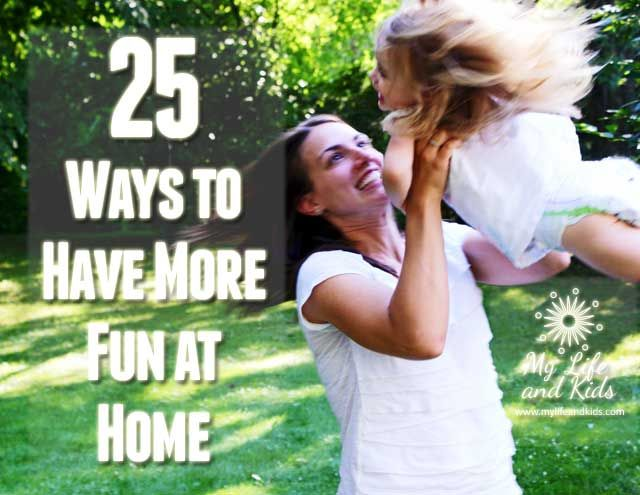 From one of my favorite blogs: 25 ways to have fun at home, none of them cost any money and all of them sound so so fun